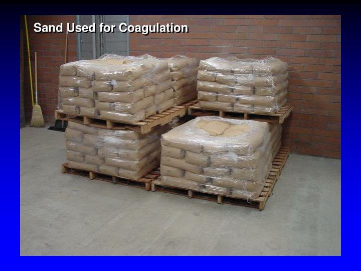 Sand Used for Coagulation