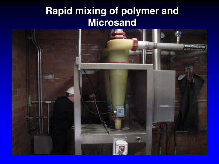Rapid mixing of polymer and Microsand