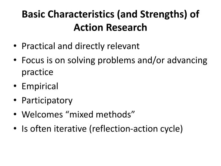 Basic characteristics and strengths of action research