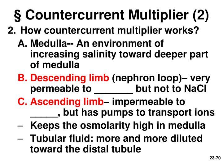 § Countercurrent Multiplier (2)