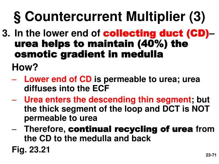 § Countercurrent Multiplier (3)