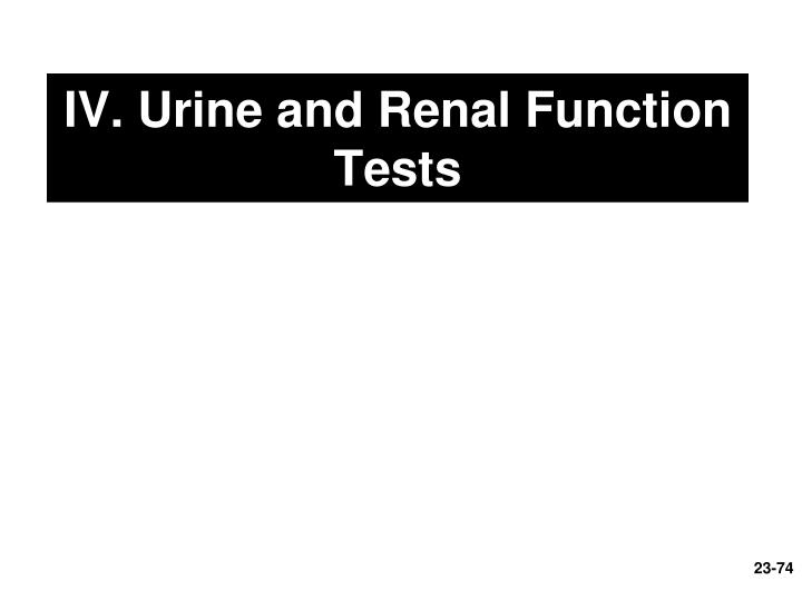 IV. Urine and Renal Function Tests