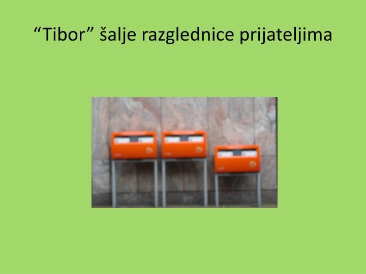 """""""Tibor"""" šalje razglednice prijateljima"""