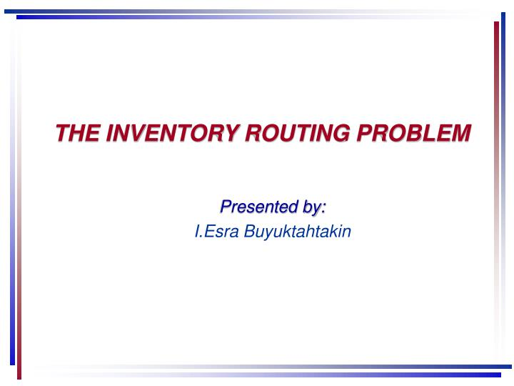 the inventory routing problem n.