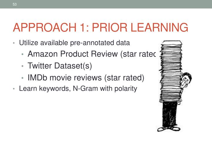 APPROACH 1: PRIOR LEARNING
