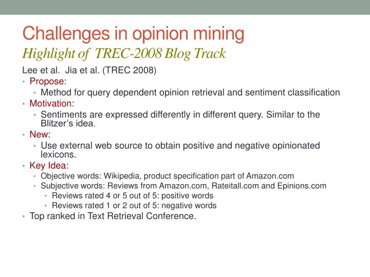 Challenges in opinion mining