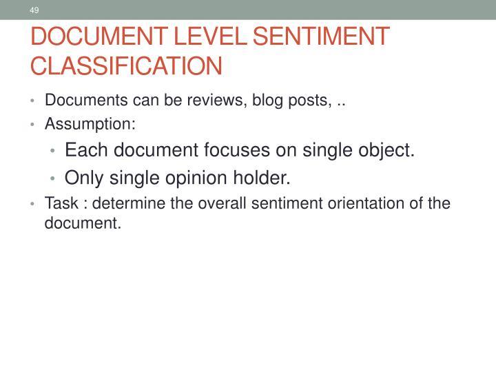 DOCUMENT LEVEL SENTIMENT CLASSIFICATION
