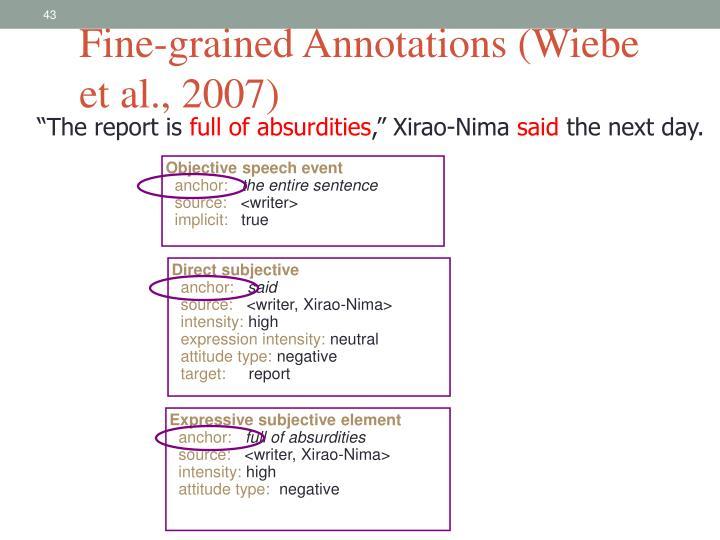 Fine-grained Annotations (Wiebe et al., 2007)