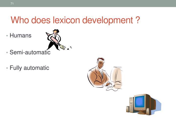 Who does lexicon development ?