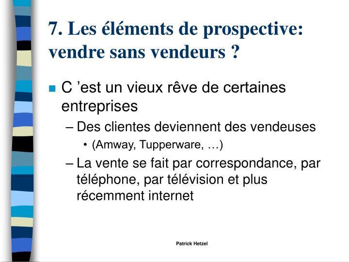 7. Les éléments de prospective: vendre sans vendeurs ?