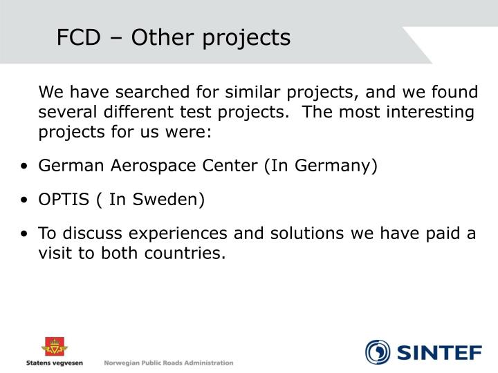 FCD – Other projects