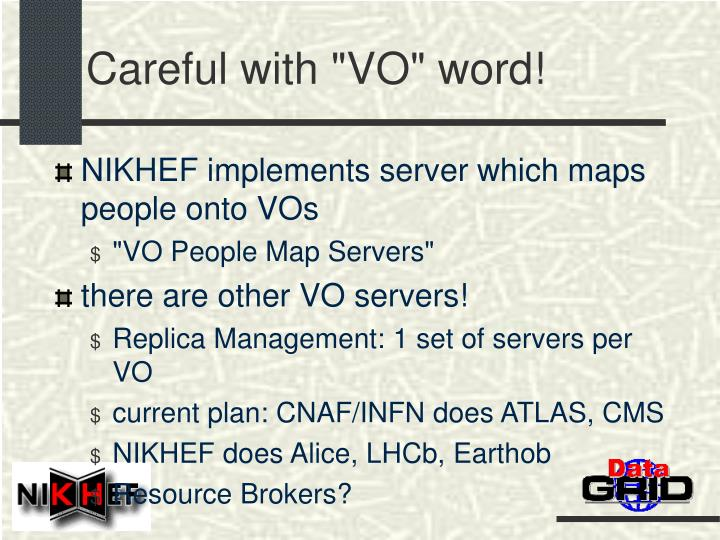 Careful with vo word