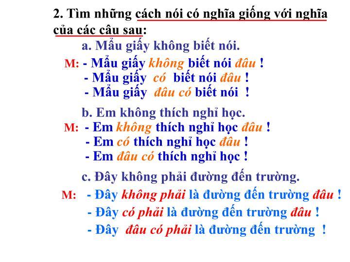 2. Tìm những cách nói có nghĩa giống với nghĩa của các câu sau: