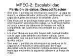 mpeg 2 escalabilidad partici n de datos descodificaci n