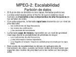mpeg 2 escalabilidad partici n de datos