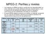 mpeg 2 perfiles y niveles