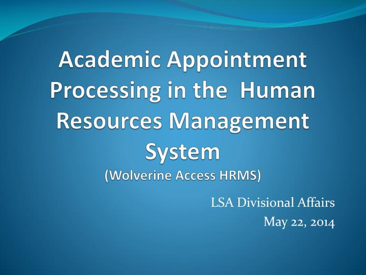 academic appointment processing in the human resources management system wolverine access hrms n.