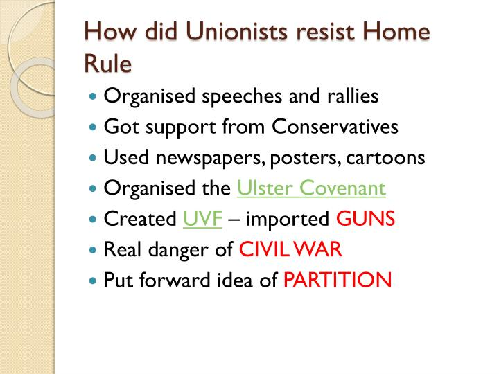 home rule unionist opposition Start studying blame/ responsibility of home rule crisis learn vocabulary, terms, and more with flashcards, games, and other study tools.