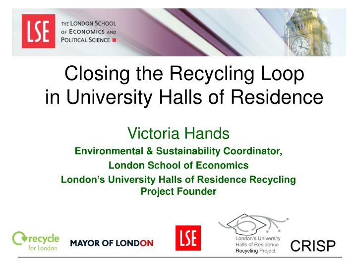 closing the recycling loop in university halls of residence n.