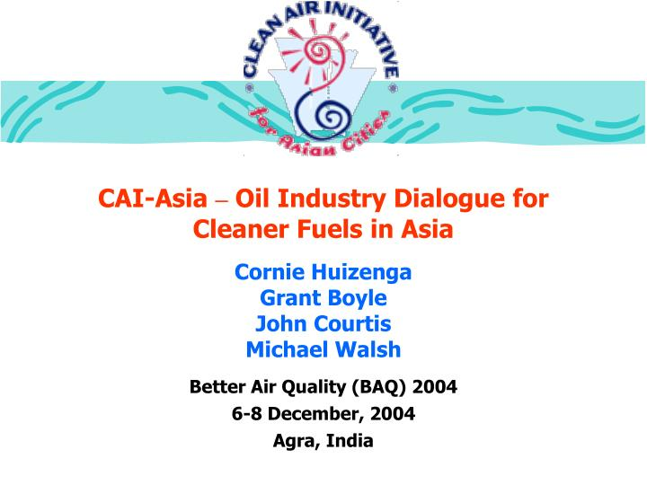 cai asia oil industry dialogue for cleaner fuels in asia n.