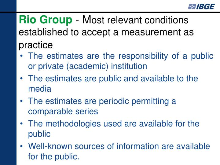 Rio group m ost relevant conditions established to accept a measurement as practice