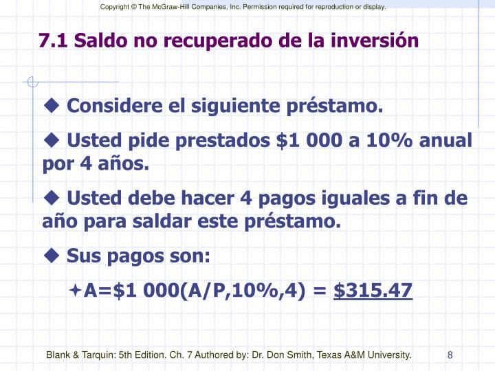 7.1 Saldo no recuperado de la inversión