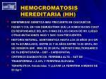hemocromatosis hereditaria hh