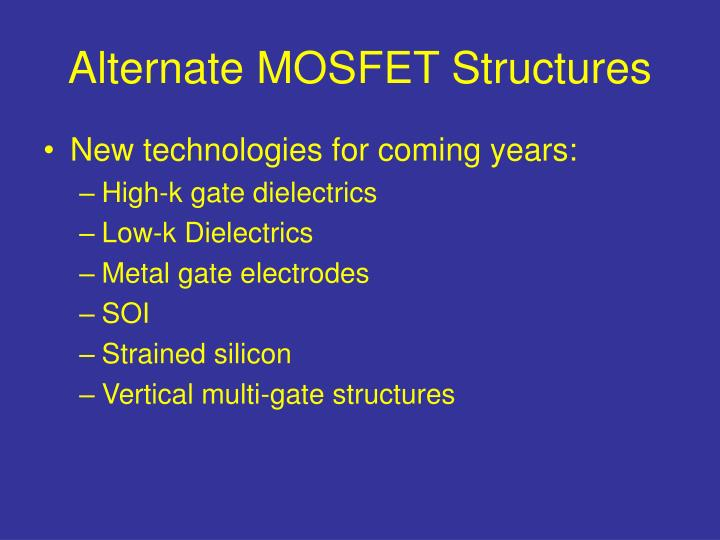 Alternate MOSFET Structures
