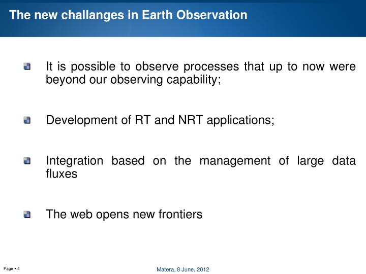 The new challanges in Earth Observation