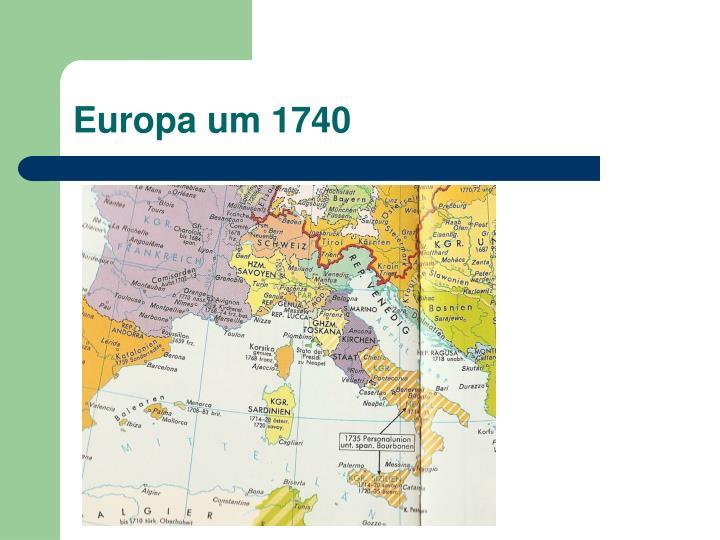 Europa um 1740