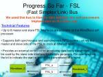 progress so far fsl fast simplex link bus