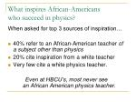 what inspires african americans who succeed in physics