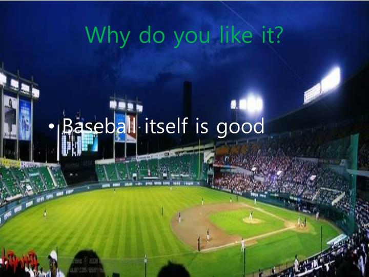 Why do you like it?