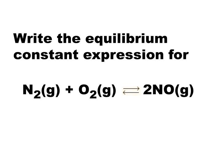 Write the equilibrium constant expression for