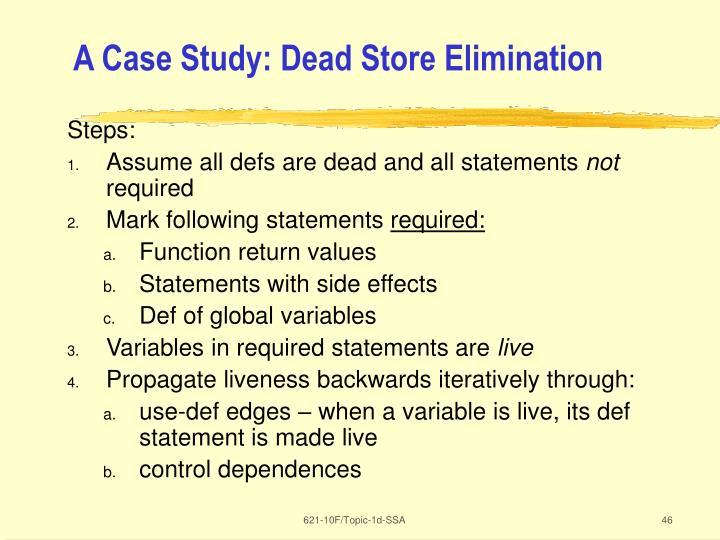 A Case Study: Dead Store Elimination