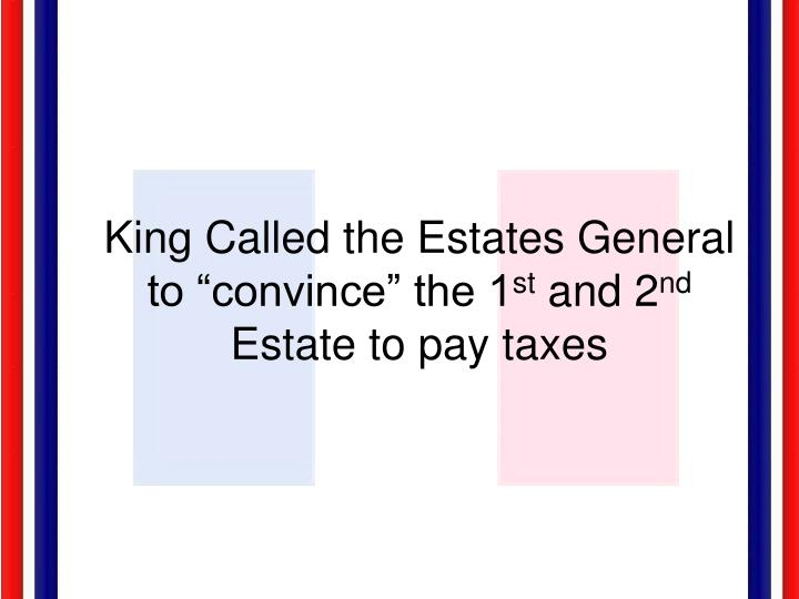"""King Called the Estates General to """"convince"""" the 1"""