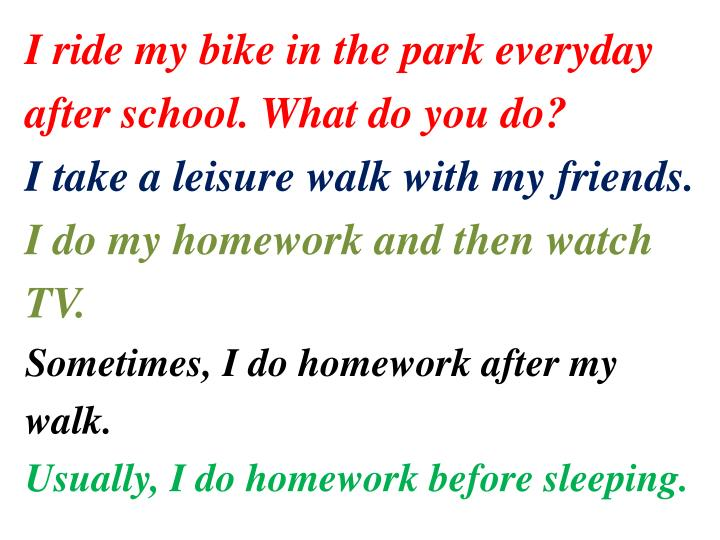 I ride my bike in the park everyday