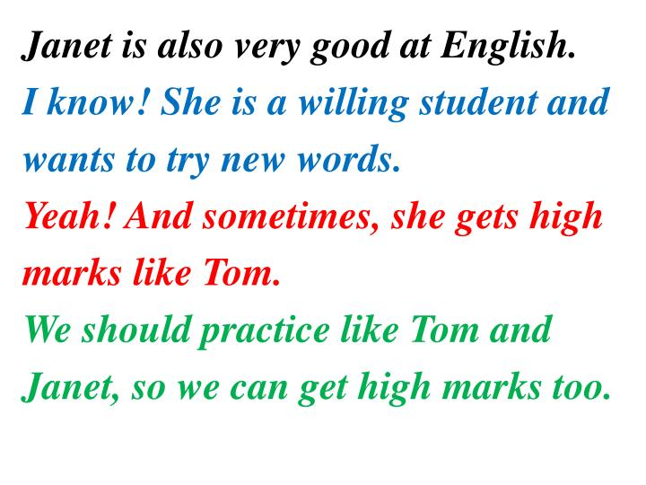 Janet is also very good at English.