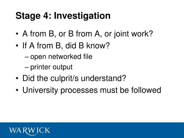 Stage 4: Investigation