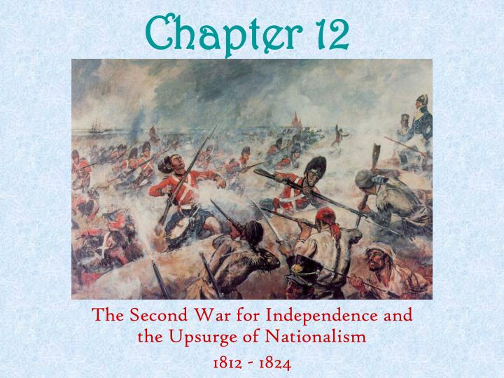 the second war for american independence: war of 1812 essay History of america - war of 1812 essay sample porfirio diaz was president in 1877 and ruled as dictator in mexico for over 30 years he had brought the country's economic development in the usual latin american way.