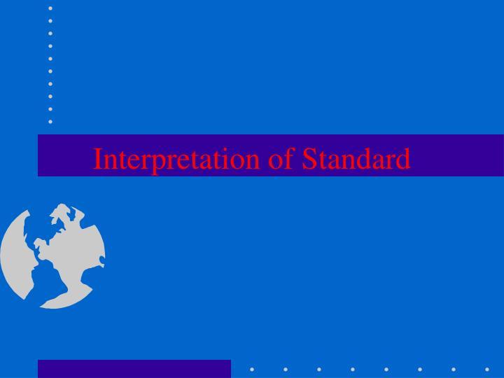 Interpretation of Standard