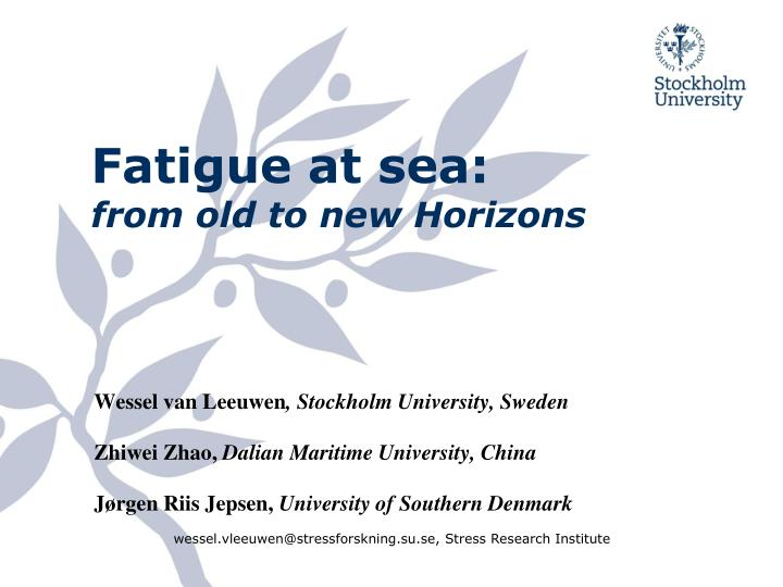 Fatigue at sea from old to new horizons