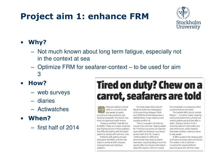 Project aim 1: enhance FRM