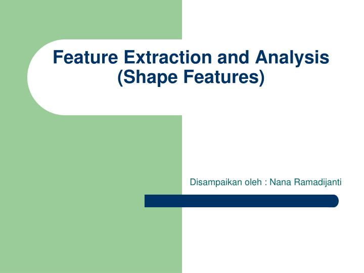 feature extraction and analysis shape features n.