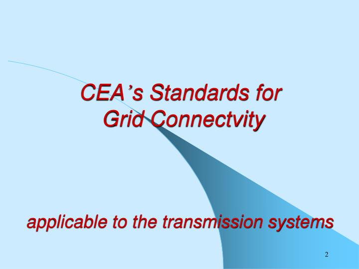 Cea s standards for grid connectvity applicable to the transmission systems