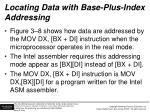 locating data with base plus index addressing