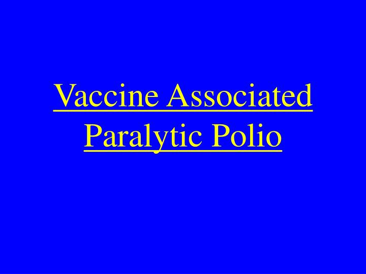 Vaccine Associated Paralytic Polio
