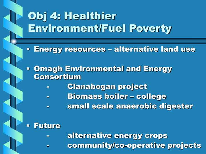 Obj 4: Healthier Environment/Fuel Poverty