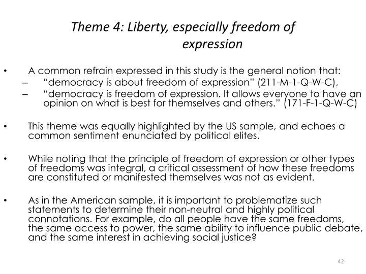 Theme 4: Liberty, especially freedom of