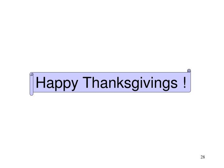 Happy Thanksgivings !